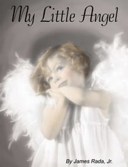 My Little Angel ebook by James Rada Jr