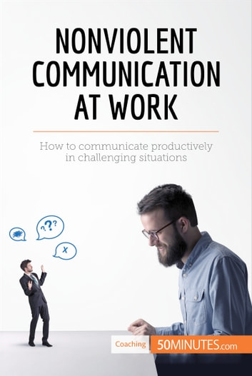 Nonviolent communication at work ebook by 50minutes nonviolent communication at work how to communicate productively in challenging situations ebook by 50minutes fandeluxe Image collections