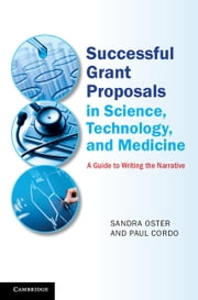 Successful Grant Proposals in Science, Technology, and Medicine - A Guide to Writing the Narrative ebook by Sandra Oster,Paul Cordo