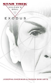 Star Trek: The Original Series: Vulcan's Soul #1: Exodus ebook by Josepha Sherman,Susan Shwartz