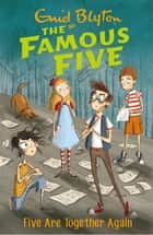 Five Are Together Again - Book 21 ebook by Enid Blyton