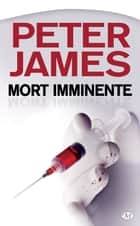 Mort imminente ebook by Peter James,Isabelle Saint-Martin