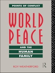 World Peace and the Human Family ebook by Roy Weatherford