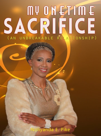 My One Time Sacrifice: An Unbreakable Relationship