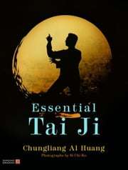 Essential Tai Ji ebook by Al Huang, Chungliang