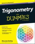 Trigonometry For Dummies ebook by Mary Jane Sterling