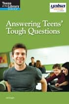 Answering Teens' Tough Questions ebook by mk Eagle