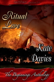 Beginnings Ritual Love ebook by Kate Davies