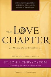 The Love Chapter - The Meaning of First Corinthians 13 ebook by St. John Chrysostom