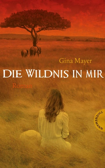 Die Wildnis in mir ebook by Gina Mayer,Niklas Schütte