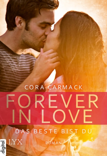 Forever in Love - Das Beste bist du ebook by Cora Carmack