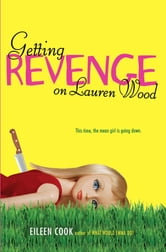 Getting Revenge on Lauren Wood ebook by Eileen Cook