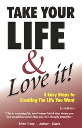 Take Your Life & Love It! ebook by Jacki Rose