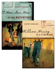 William Henry is a Fine Name/I Have Seen Him in the Watchfires Set ebook by Cathy Gohlke