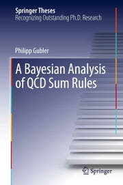 A Bayesian Analysis of QCD Sum Rules ebook by Philipp Gubler