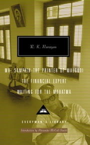 Mr Sampath-The Printer of Malgudi, The Financial Expert, Waiting for the Mahatma ebook by R. K. Narayan,Alexander McCall Smith