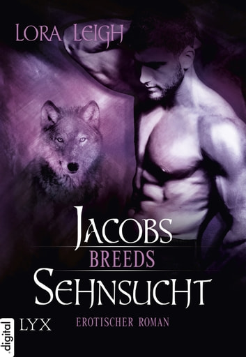 Breeds - Jacobs Sehnsucht ebook by Lora Leigh