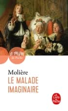 Le Malade imaginaire ebook by
