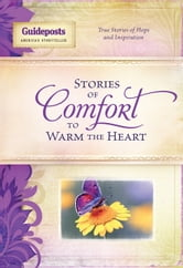 Stories of Comfort to Warm the Heart ebook by Editors, Guideposts