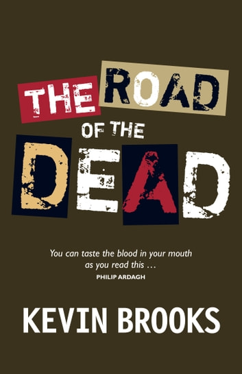 The Road of the Dead ebook by Kevin Brooks