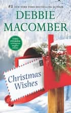 Christmas Wishes/Christmas Letters/Rainy Day Kisses ebook by Debbie Macomber