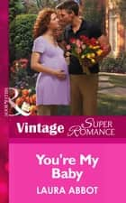 You're My Baby (Mills & Boon Vintage Superromance) ebook by Laura Abbot