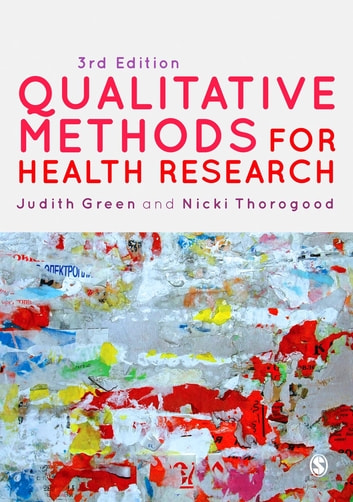 Qualitative Methods for Health Research ebook by Judith Green,Nicki Thorogood