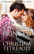 The Billionaire Princess ebook by Christina Tetreault