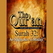 The Qur'an (Arabic Edition with English Translation) - Surah 32 - As-Sajda aka Al-Madaji' audiobook by Traditional