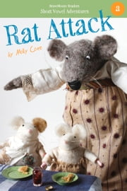 Rat Attack - A Short Vowel Adventure ebook by Molly Coxe