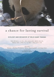 A Chance for Lasting Survival - Ecology and Behavior of Wild Giant Pandas ebook by Kobo.Web.Store.Products.Fields.ContributorFieldViewModel
