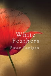 White Feathers ebook by Susan Lanigan