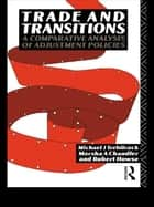 Trade and Transitions - A Comparative Analysis of Adjustment Policies ebook by Marsha Chandler, Robert Howse, Michael Trebilcock