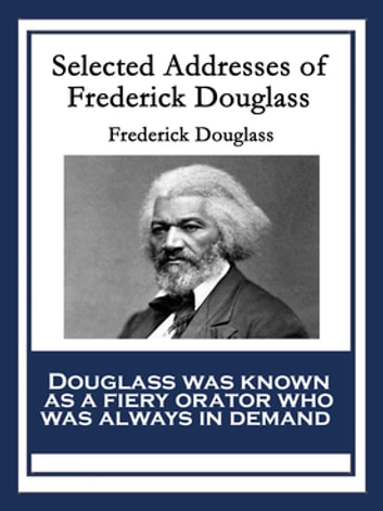 Selected Addresses of Frederick Douglass ebook by Frederick Douglass