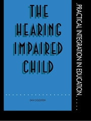 The Hearing Impaired Child ebook by Mr Dan Goldstein, Dan Goldstein