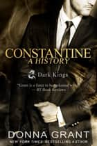 Constantine: A History ekitaplar by Donna Grant