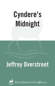 Cyndere's Midnight - A Novel eBook by Jeffrey Overstreet