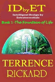 IDbyET: Intelligent Design by Extraterrestials ebook by Terrence Rickard