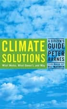 Climate Solutions - A Citizen's Guide eBook by Peter Barnes, Bill McKibben