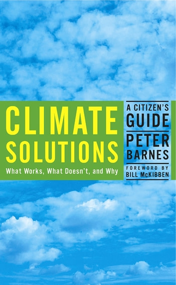 Climate Solutions - A Citizen's Guide ebook by Peter Barnes