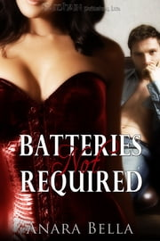 Batteries Not Required ebook by Anara Bella