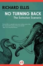 No Turning Back ebook by Richard Ellis