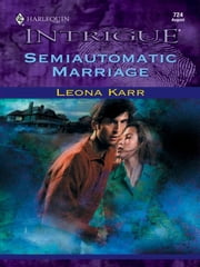 Semiautomatic Marriage ebook by Leona Karr