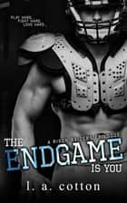 The Endgame Is You ebook by