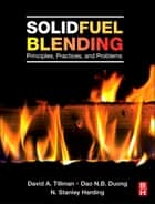 Solid Fuel Blending ebook by David Tillman,Dao Duong,N. Stanley Harding