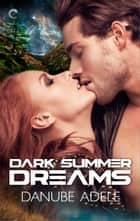 Dark Summer Dreams ebook by Danube Adele