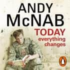 Today Everything Changes - Quick Read audiobook by Andy McNab