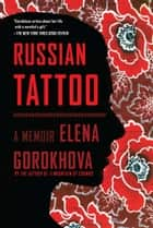 Russian Tattoo ebook by Elena Gorokhova