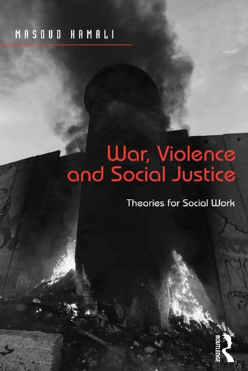 War violence and social justice ebook by masoud kamali war violence and social justice theories for social work ebook by masoud kamali fandeluxe Images