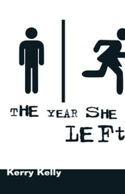 The Year She Left ebook by Kerry Kelly